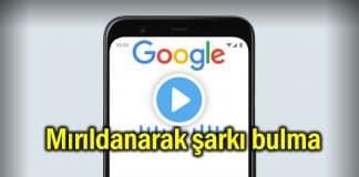 google mırıldanarak şarkı bulma