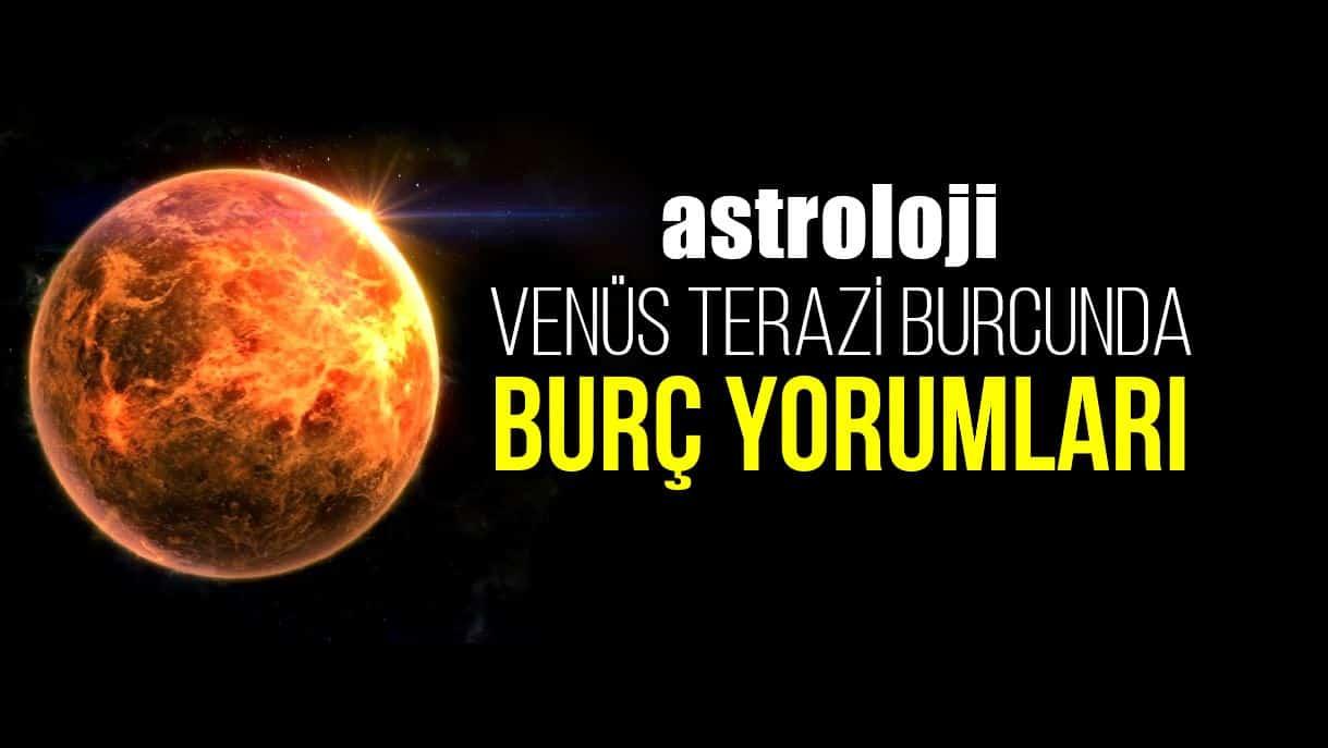 Astroloji: 28 Ekim Venüs Terazi burcunda burç yorumları