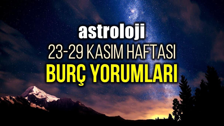 Astroloji: 23 - 29 Kasım 2020 haftalık burç yorumları