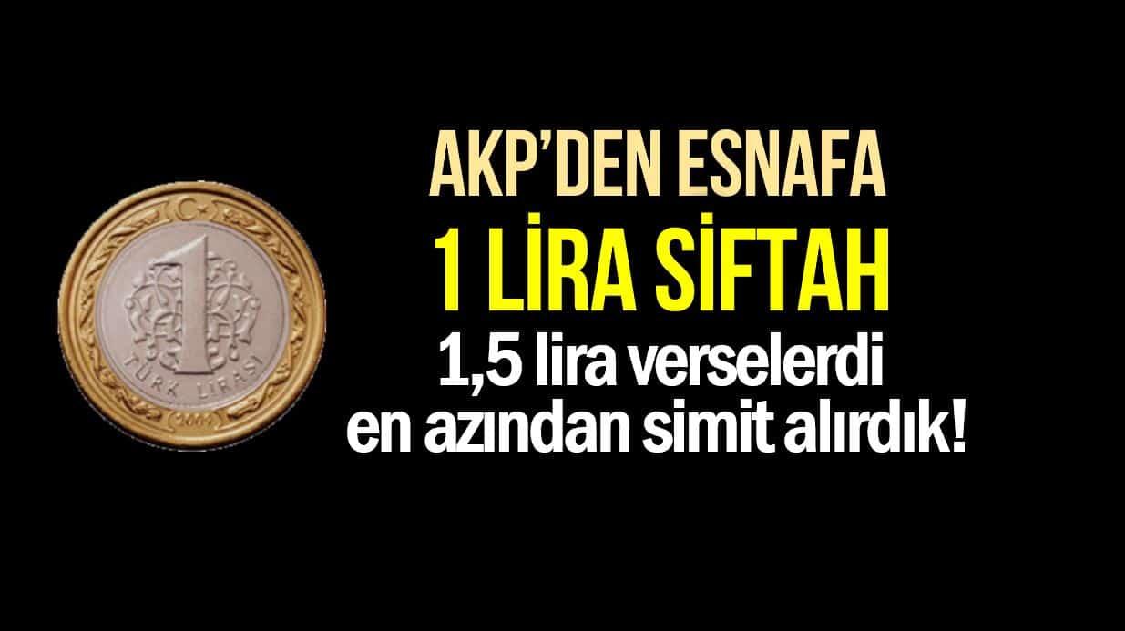 AKP esnafa siftah dağıttı: 1,5 lira verselerdi en azından simit alırdık!