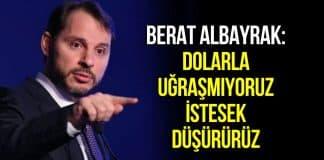 Berat Albayrak: Dolarla uğraşmıyoruz, istesek düşürürüz!