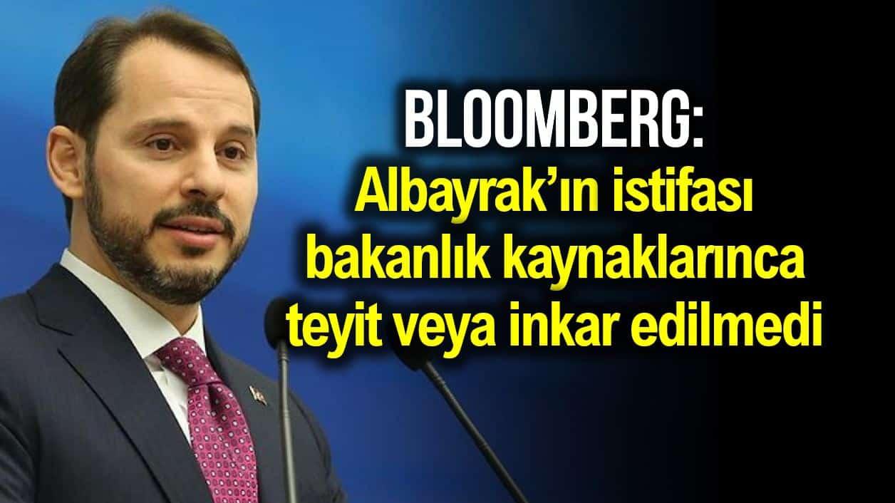 Bloomberg: Berat Albayrak'ın istifası teyit ya da inkar edilmedi