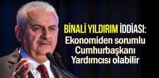 Binali Yıldırım iddiası: Ekonomiden sorumlu Cumhurbaşkanı Yardımcısı