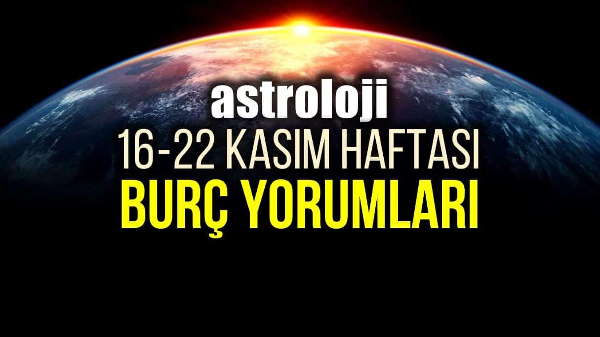 Astroloji: 16 - 22 Kasım 2020 haftalık burç yorumları