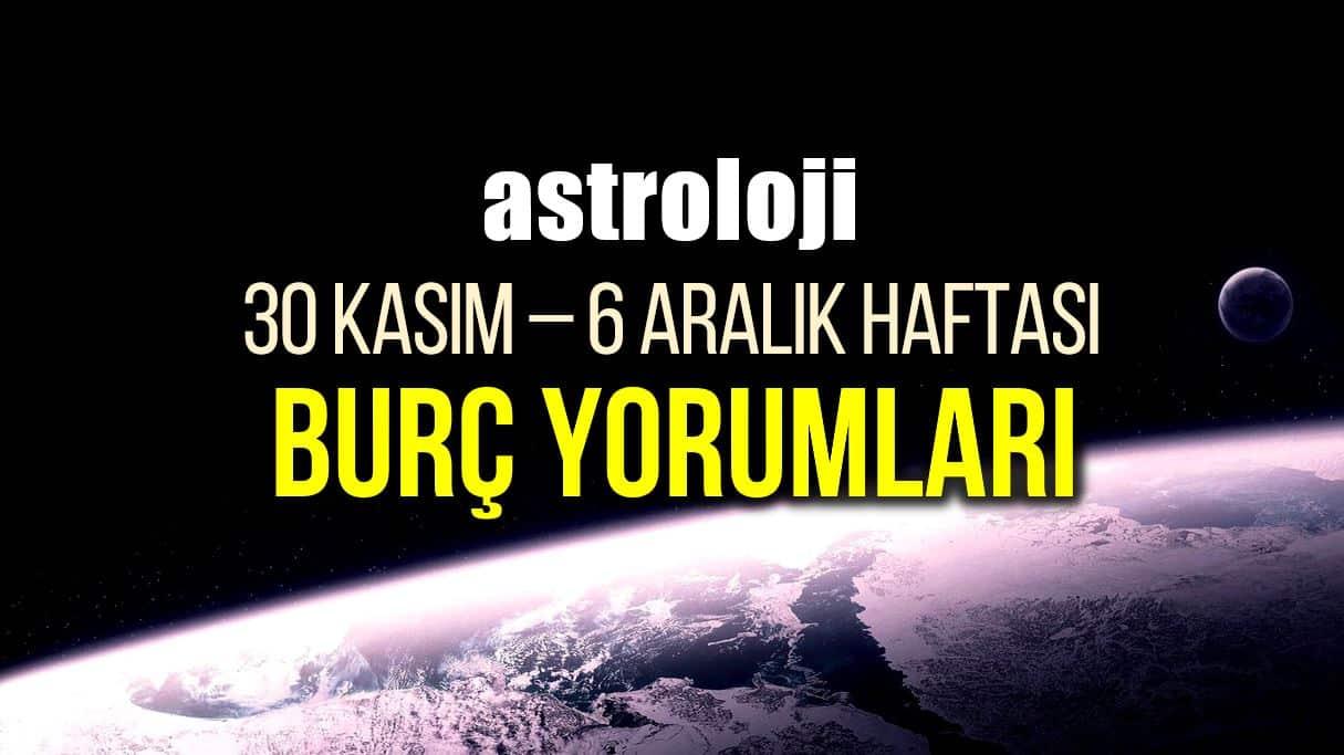 Astroloji: 30 Kasım - 6 Aralık 2020 haftalık burç yorumları
