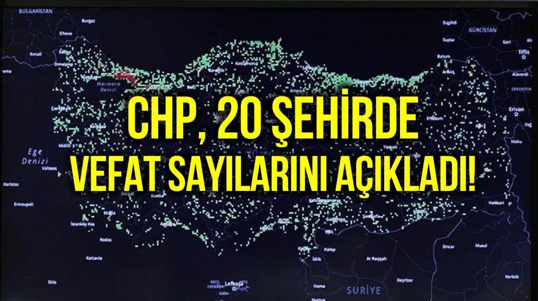 CHP li 20 belediye şehirlerindeki vefat sayılarını açıkladı!