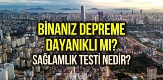 Bina deprem sağlamlık testi nedir? Konut güvenirliği nasıl ölçülür?
