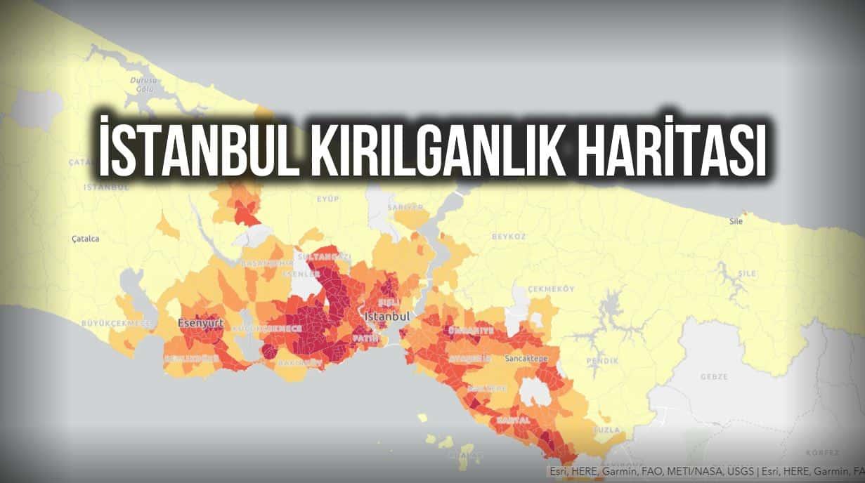 İstanbul kırılganlık haritası yayımlandı