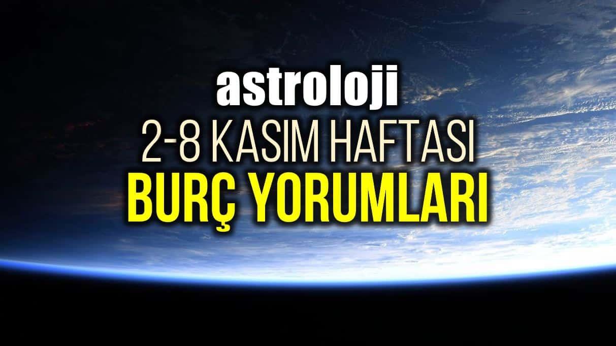 Astroloji: 2 - 8 Kasım 2020 haftalık burç yorumları