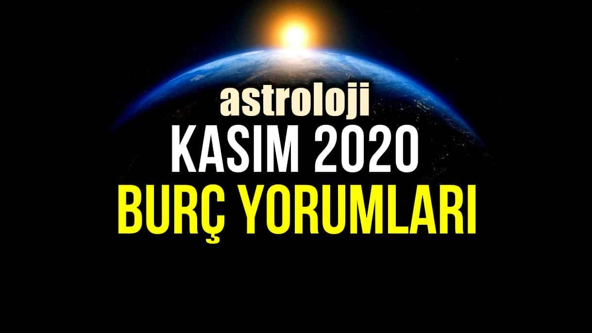 Astroloji: Kasım 2020 aylık burç yorumları