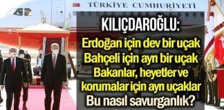 kılıçdaroğlu kktc erdoğan bahçeli uçak