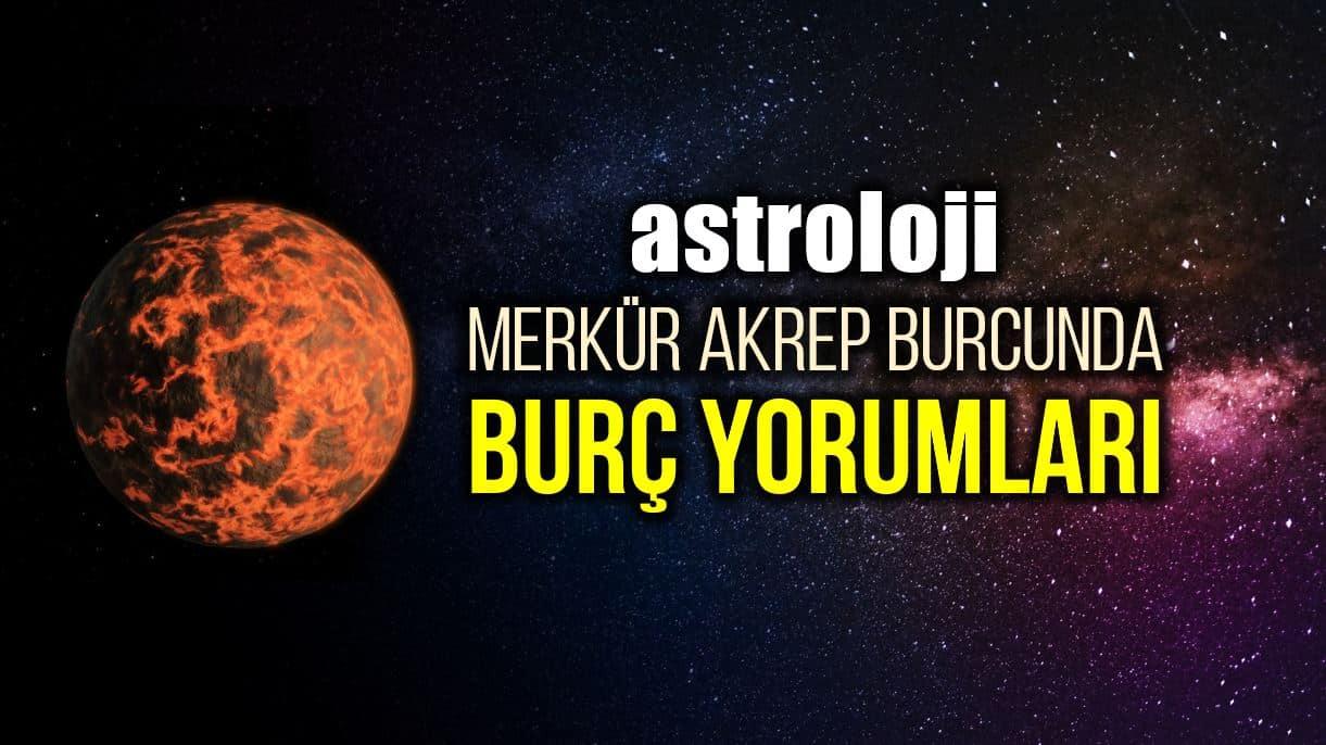 Astroloji: 11 Kasım Merkür Akrep burcunda burç yorumları