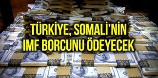 Türkiye Somali IMF olan borcunu ödeyecek!