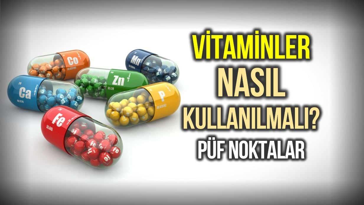 Vitamin ve mineraller ne işe yarar? Nasıl kullanılır?