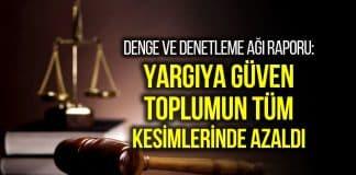 Denge ve Denetleme Ağı: Yargıya güven toplumun tüm kesimlerinde azaldı