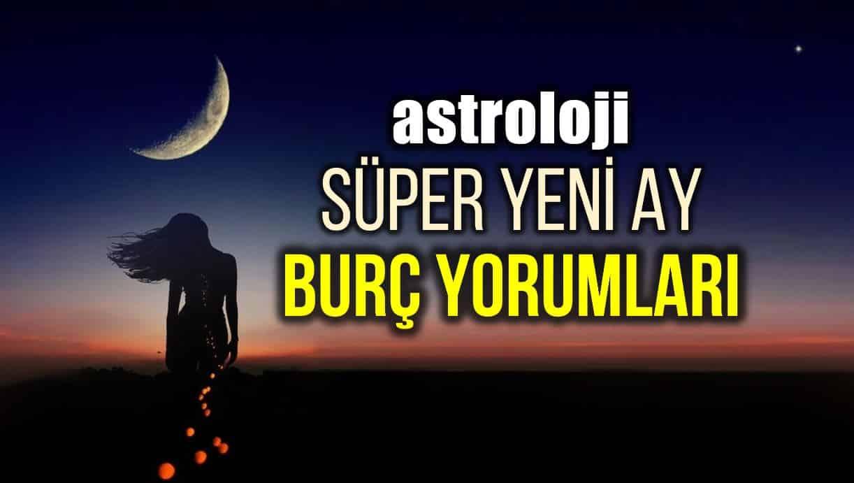 Astroloji: Akrep burcunda Süper Yeni Ay burç yorumları