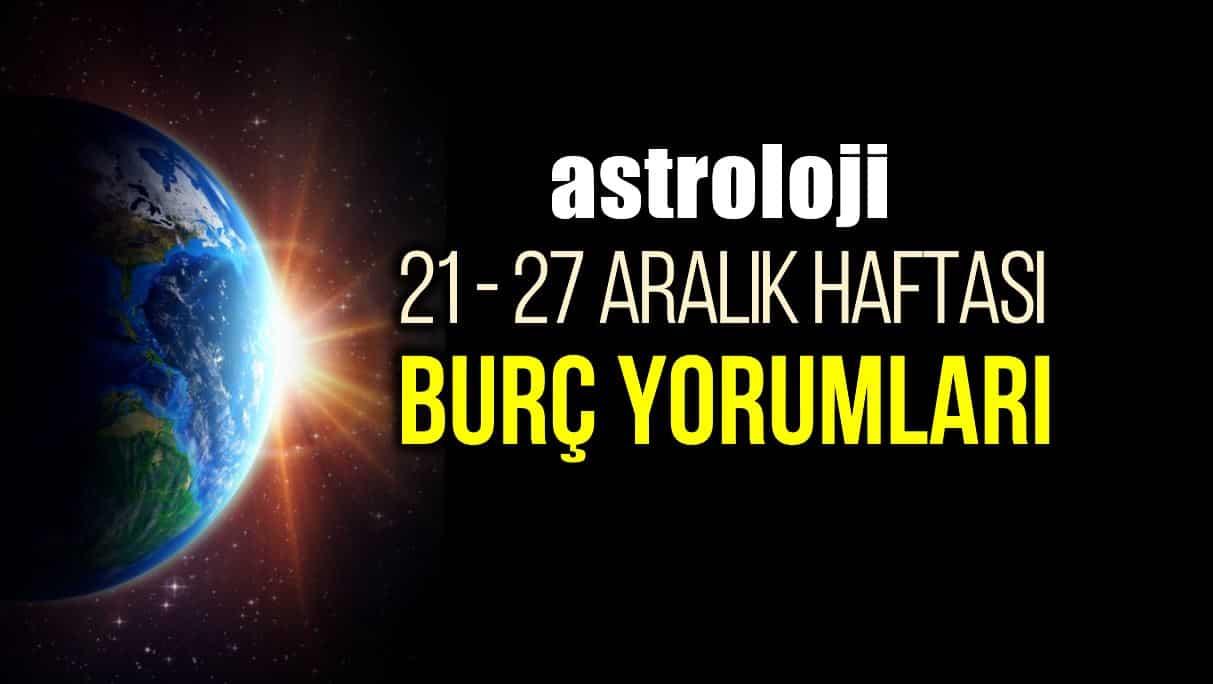 Astroloji: 21 - 27 Aralık 2020 haftalık burç yorumları