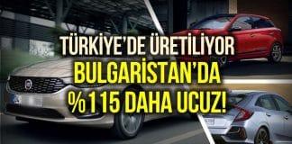türkiye araba fiyatları bulgaristan