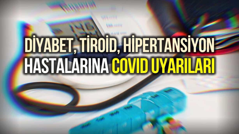 Kronik hastalığı olanlara Covid-19 konusunda uyarılar