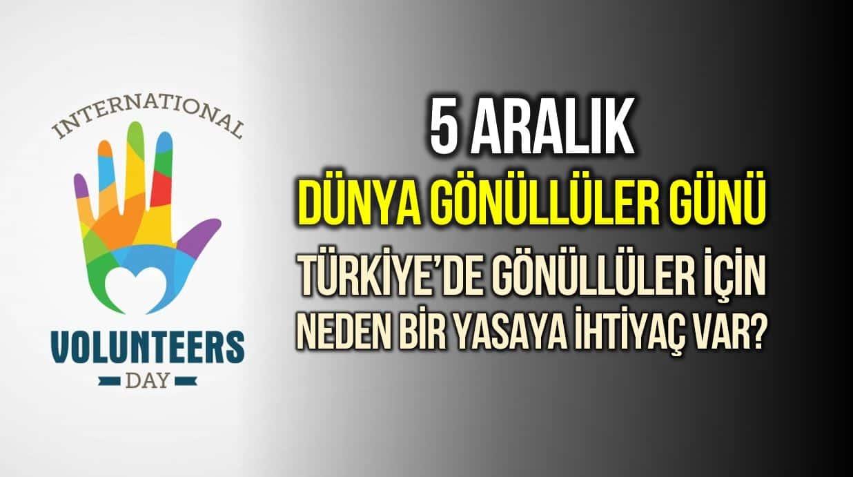 5 Aralık Dünya Gönüllüler Günü: Gönüllü hakları nedir?