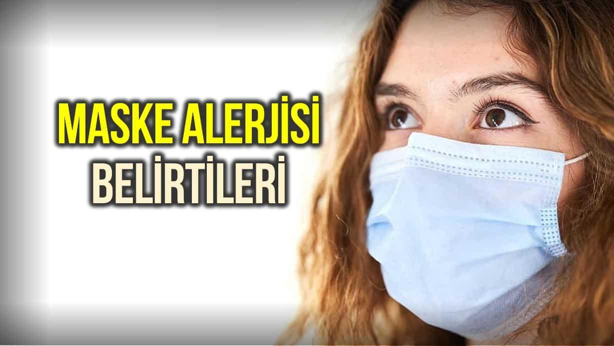Maske alerjisi nedir? Nedenleri ve belirtileri nelerdir?