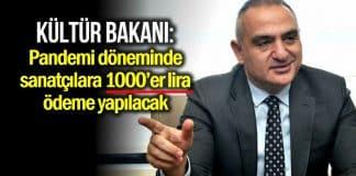 Kültür Turizm Bakanı Ersoy: Sanatçılara 1000 lira verilecek