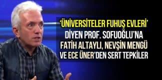 Üniversiteler fuhuş evleridir Ebubekir Sofuoğlu