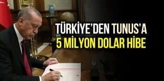 Türkiye Tunus 5 milyon dolar hibe verilecek