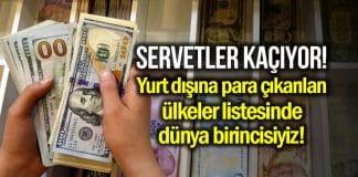 Türkiye, yurt dışına para çıkarılan ülke sıralamasında dünyada birinci!