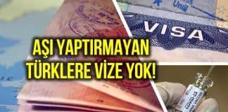 Aşı yaptırmayan Türklere AB vizesi, hatta vize randevusu yok!