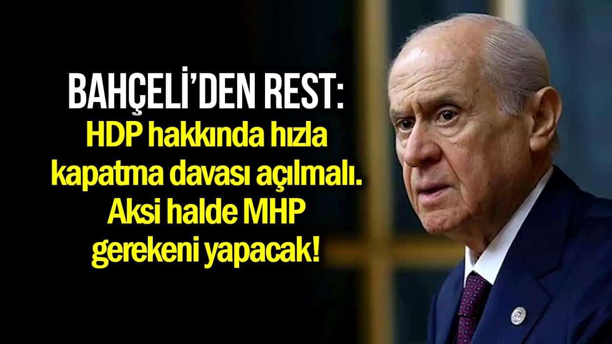 Bahçeli, HDP hakkında hızla kapatma davası açılmasını istedi
