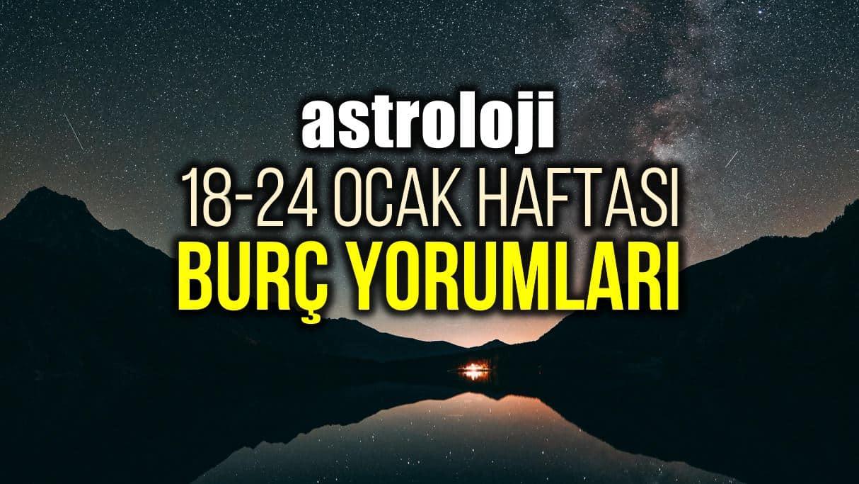 Astroloji: 18 - 24 Ocak 2021 haftalık burç yorumları