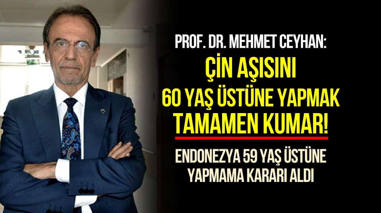 Prof. Mehmet Ceyhan: Çin aşısı coronavac 60 yaş üzerine uygulamak tamamen kumar