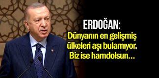 Erdoğan: Dünyanın en gelişmiş ülkeleri aşı bulamıyor, biz ise hamdolsun