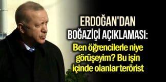 erdoğan boğaziçi öğrenciler ile niye görüşeyim terörist