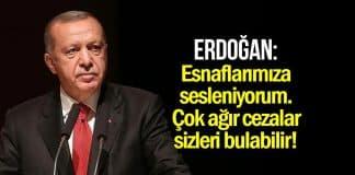 Erdoğan pahalı gıda açıklaması: Esnaflarımıza sesleniyorum, çok ağır cezalar sizi bulabilir