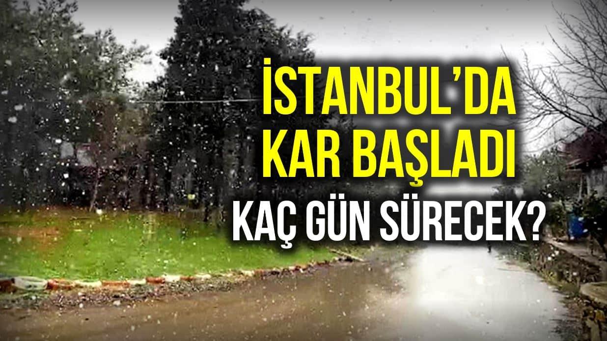 İstanbul kar yağışı başladı: Ne kadar sürecek? Son tahminler