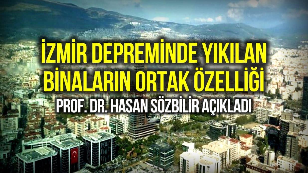 İzmir depreminde yıkılan binaların ortak özelliği ne?