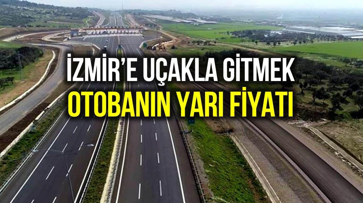 İstanbul'dan İzmir'e uçakla gitmek otobanın yarı fiyatı!