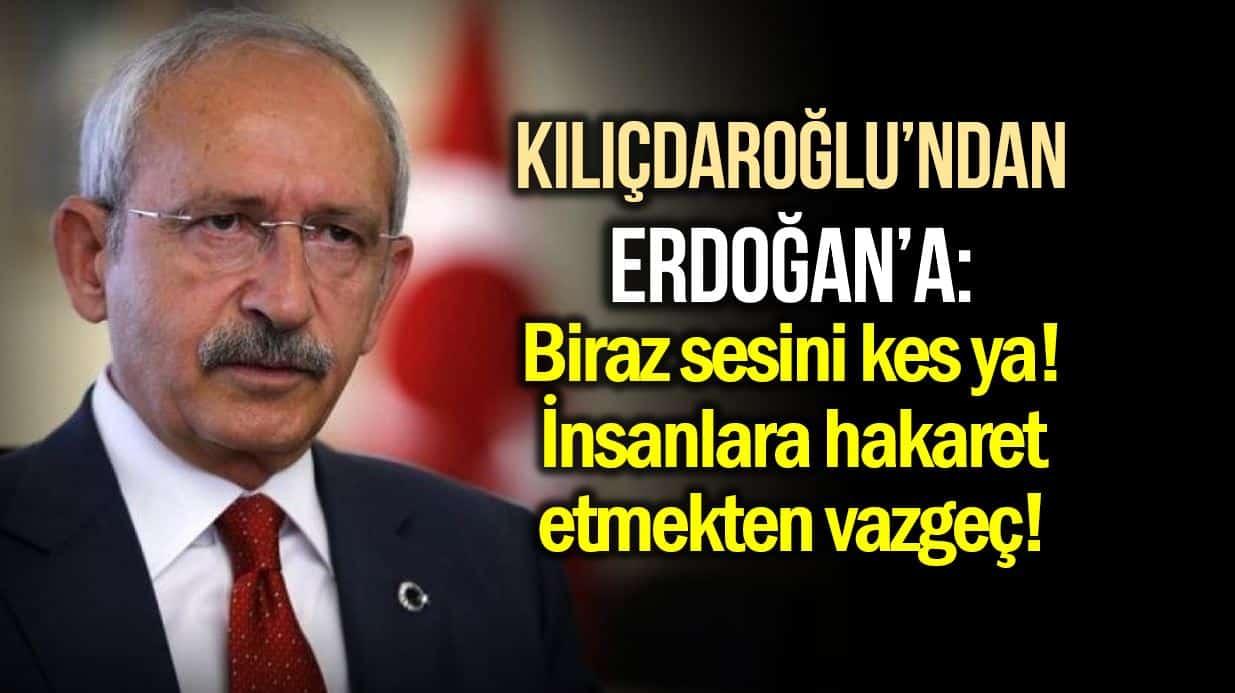 Kılıçdaroğlu Erdoğan vitrin mankeni Biraz sesini kes!