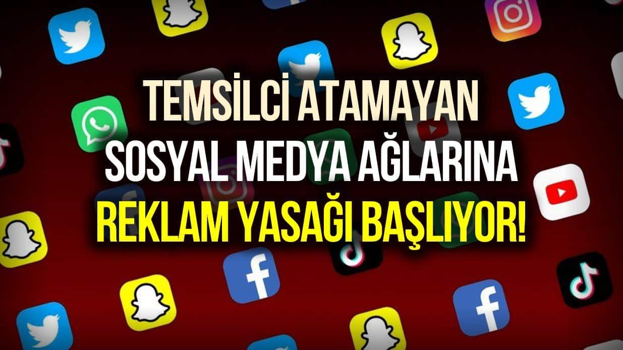 Temsilci atamayan sosyal medya platformlarına reklam yasağı!