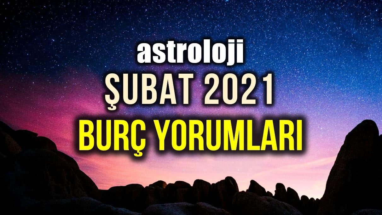 Astroloji: Şubat 2021 aylık burç yorumları