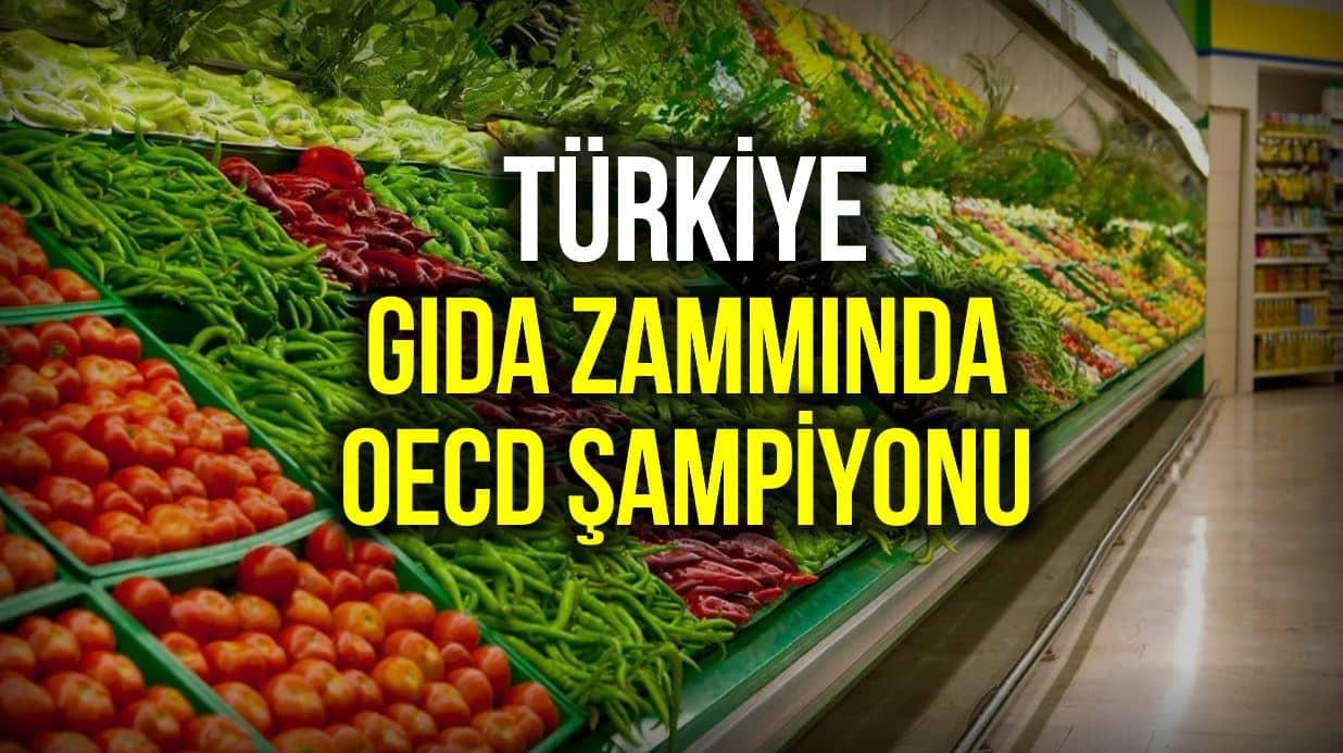 Türkiye, gıda zammı konusunda OECD şampiyonu oldu!