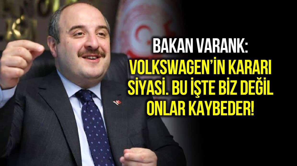 Bakan Varank: Volkswagen kararı siyasi, biz değil onlar kaybeder