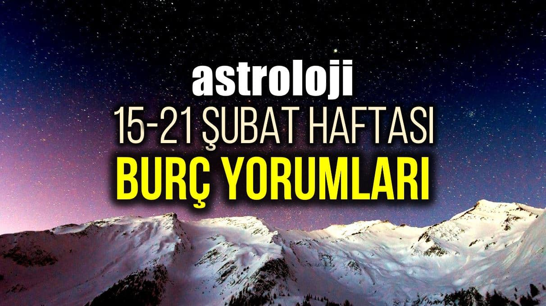 Astroloji: 15 - 21 Şubat 2021 haftalık burç yorumları