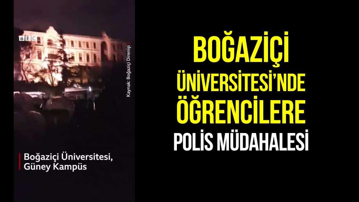 Boğaziçi Üniversitesi öğrencilere polis müdahalesi