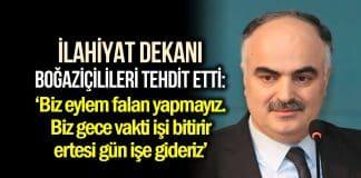 Trakya Üniversitesi İlahiyat Dekanı, Boğaziçi öğrencilerini tehdit etti!