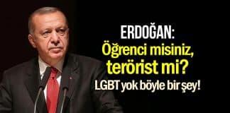 Erdoğan Boğaziçi tepkisi: Siz öğrenci misiniz terörist mi?