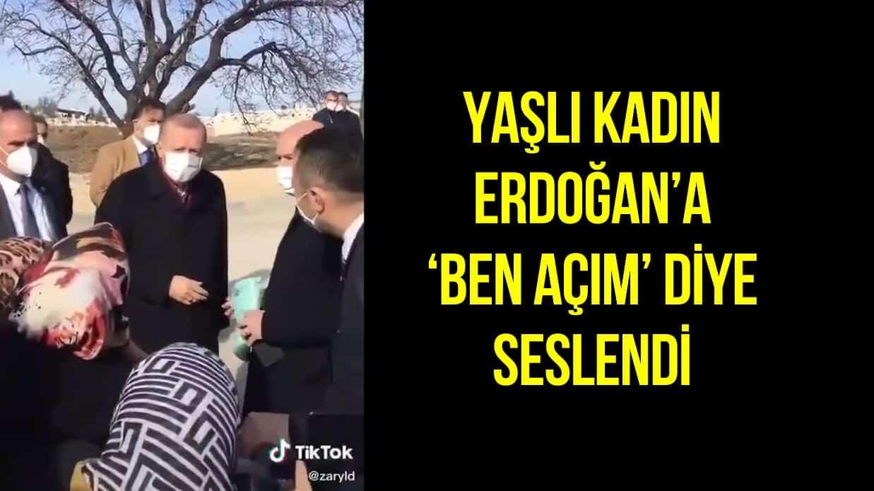 erdoğan a açım diyen kadın