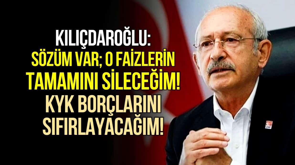 Kılıçdaroğlu: KYK borçlarını sıfırlayacağız, esnafın çiftçinin faizlerini sileceğiz!